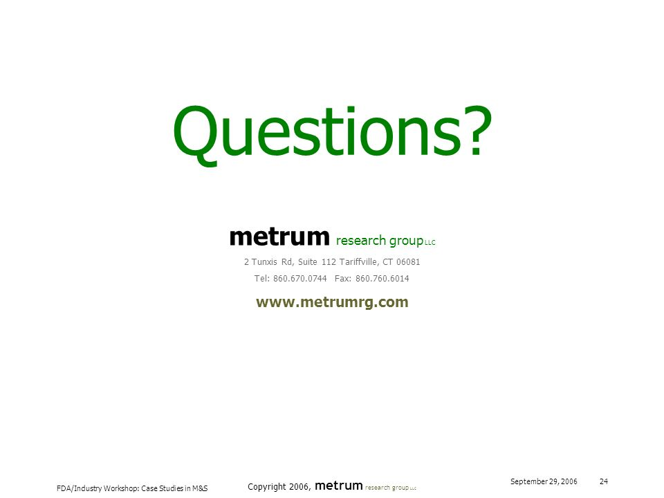 Questions metrum research group LLC www.metrumrg.com