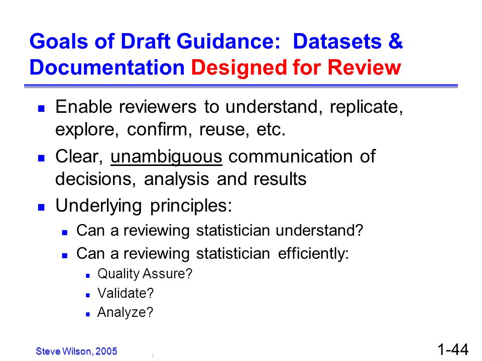 Goals of Draft Guidance: Datasets & Documentation Designed for Review