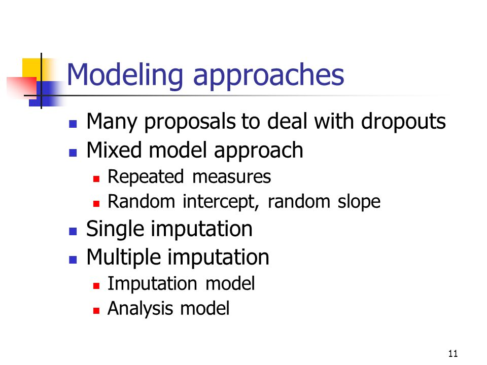 Modeling approaches Many proposals to deal with dropouts