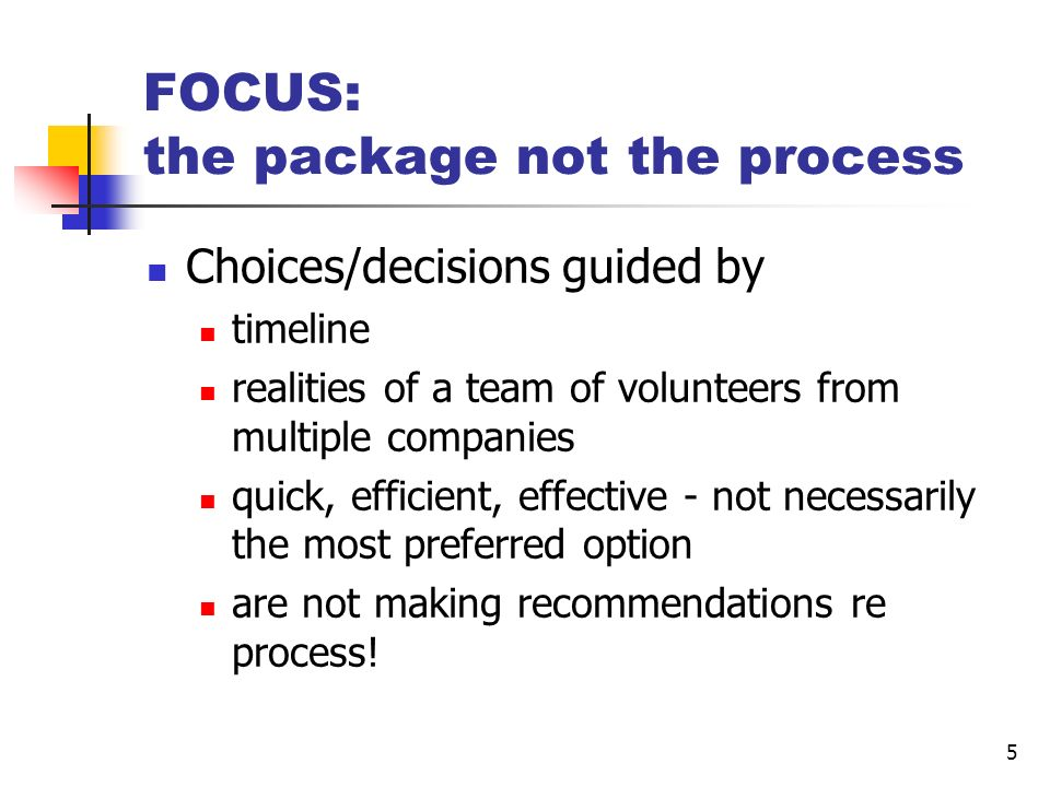 FOCUS: the package not the process
