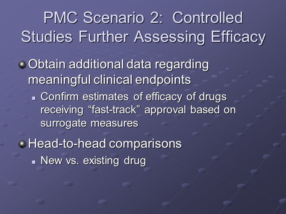 PMC Scenario 2: Controlled Studies Further Assessing Efficacy