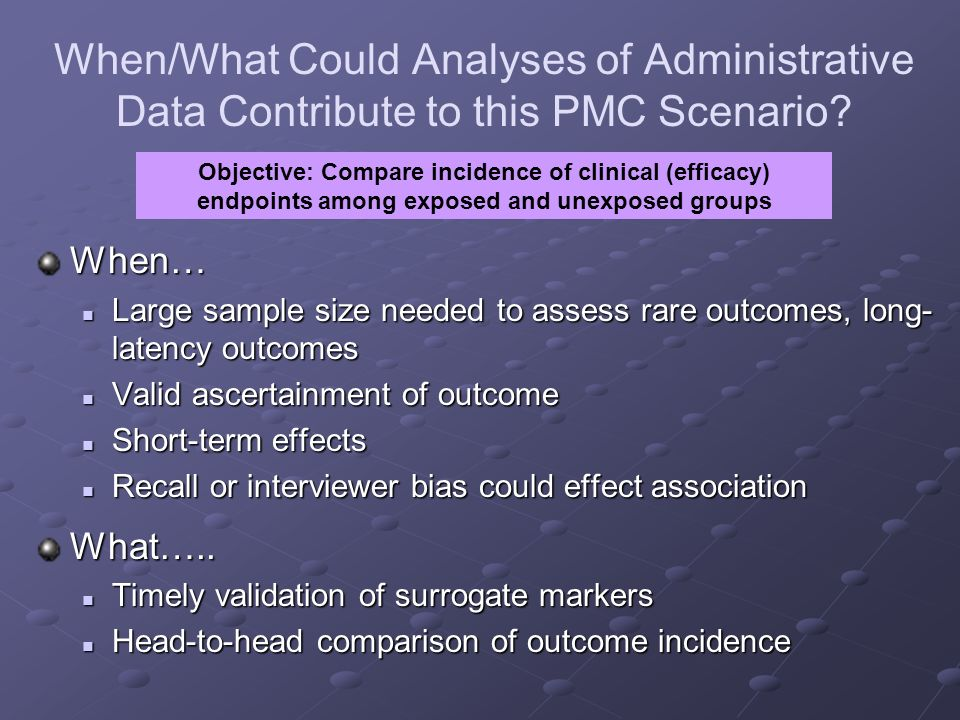 When/What Could Analyses of Administrative Data Contribute to this PMC Scenario
