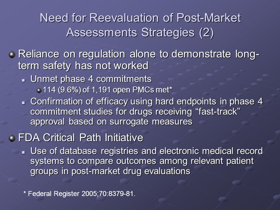 Need for Reevaluation of Post-Market Assessments Strategies (2)