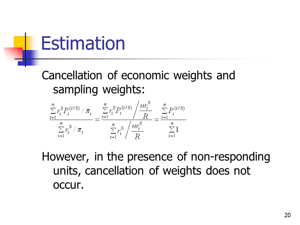Estimation Cancellation of economic weights and sampling weights:
