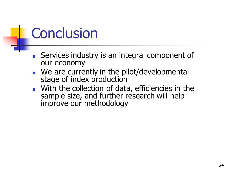 Conclusion Services industry is an integral component of our economy