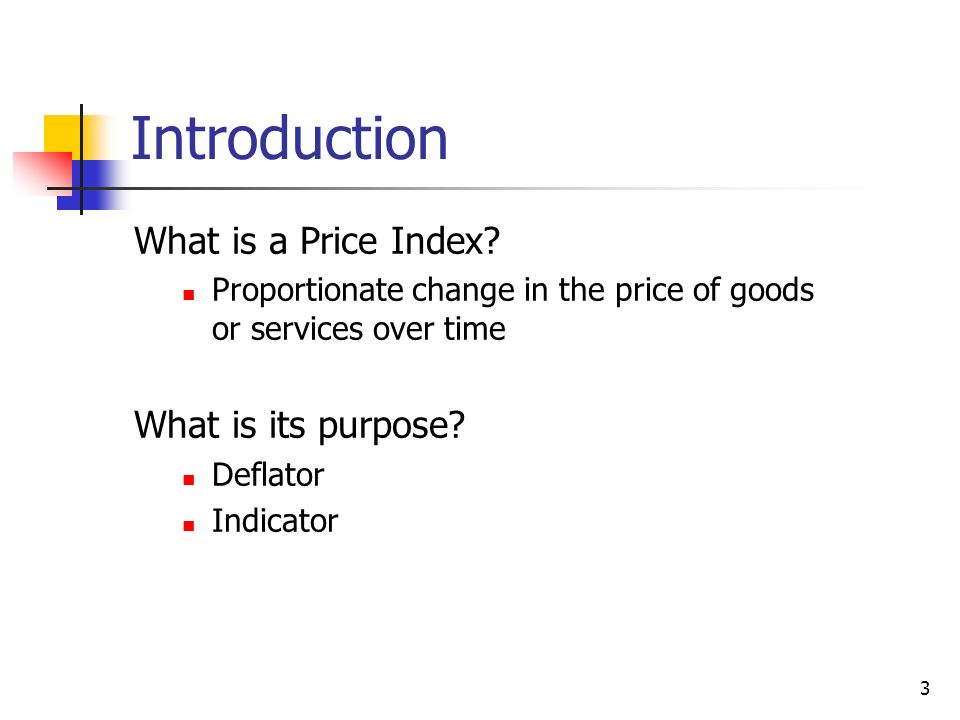 Introduction What is a Price Index What is its purpose