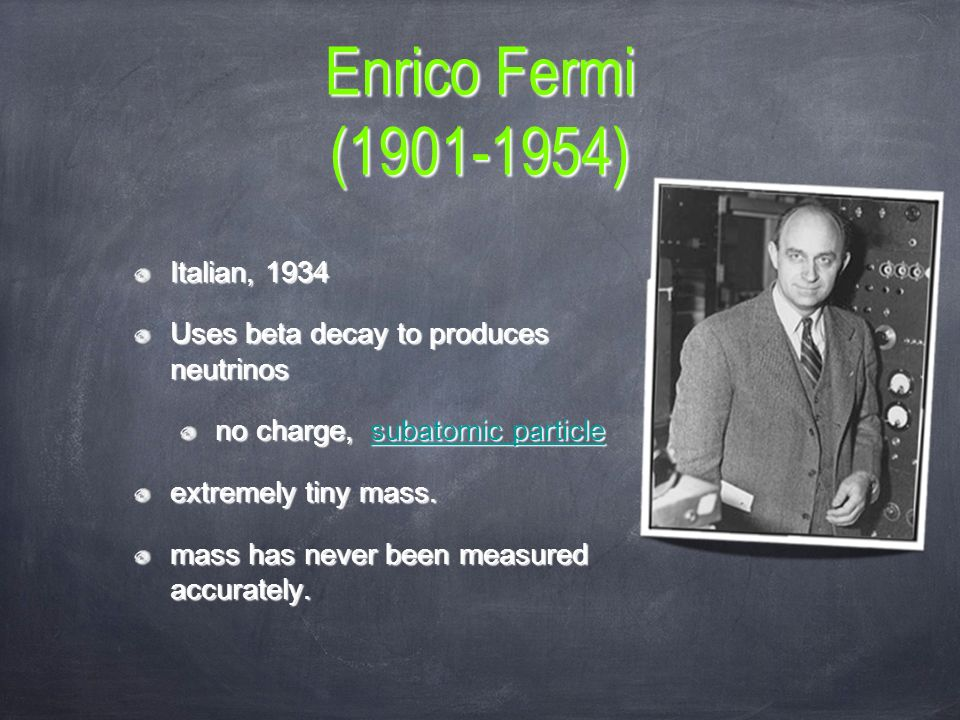 enrico fermi essay Enrico fermi, italian-american physicist, received the 1938 nobel prize in physics for identifying new elements and discovering nuclear reactions by his method of nuclear irradiation and bombardment.