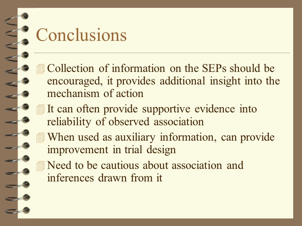 Conclusions Collection of information on the SEPs should be encouraged, it provides additional insight into the mechanism of action.