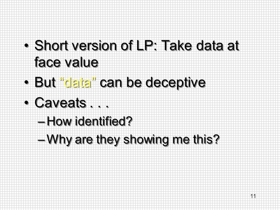 Short version of LP: Take data at face value