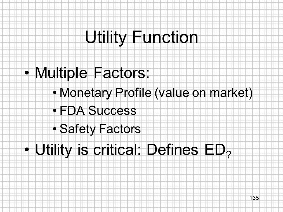 Utility Function Multiple Factors: Utility is critical: Defines ED