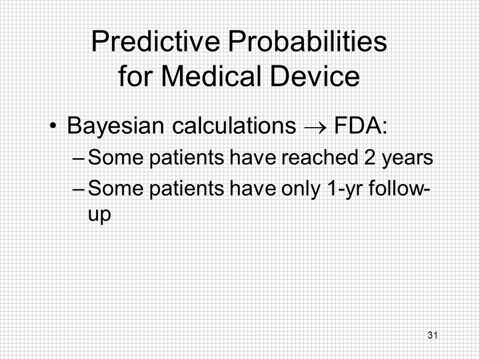 Predictive Probabilities for Medical Device