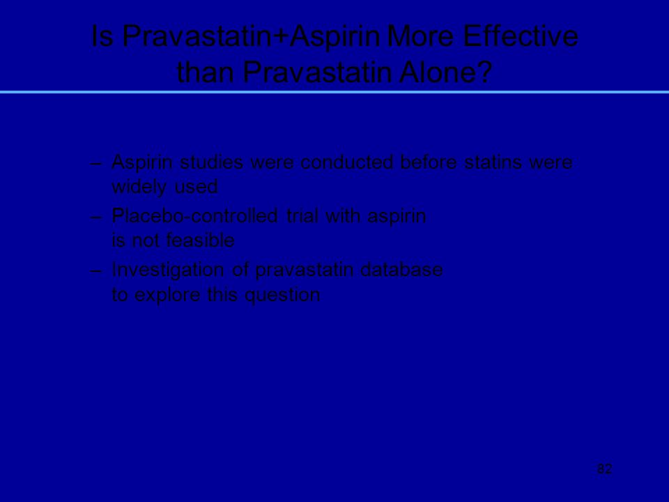 Is Pravastatin+Aspirin More Effective than Pravastatin Alone
