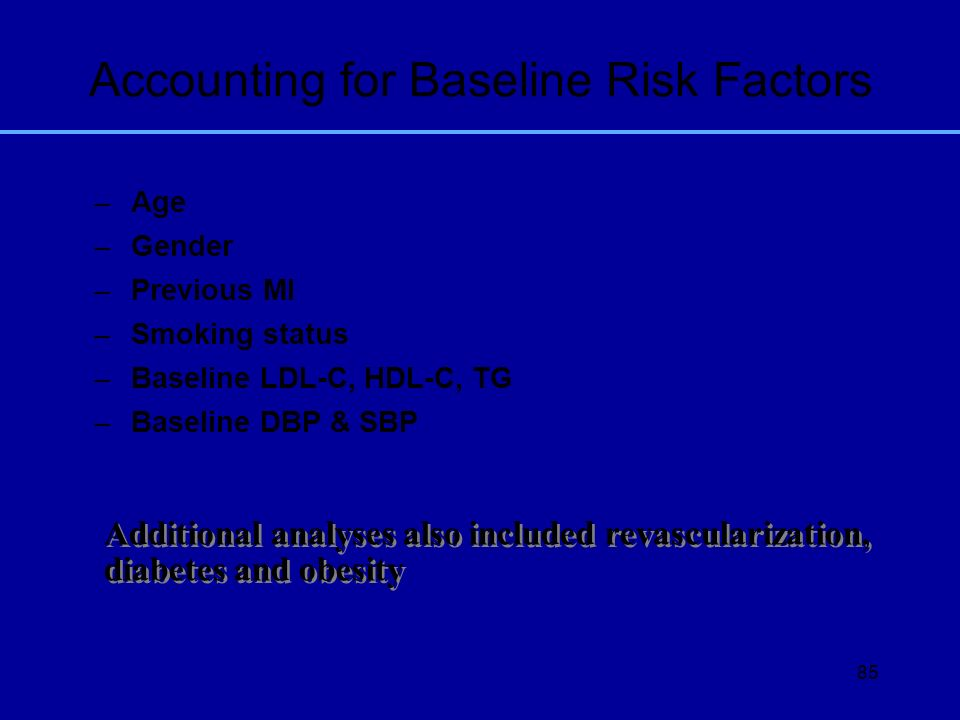 Accounting for Baseline Risk Factors