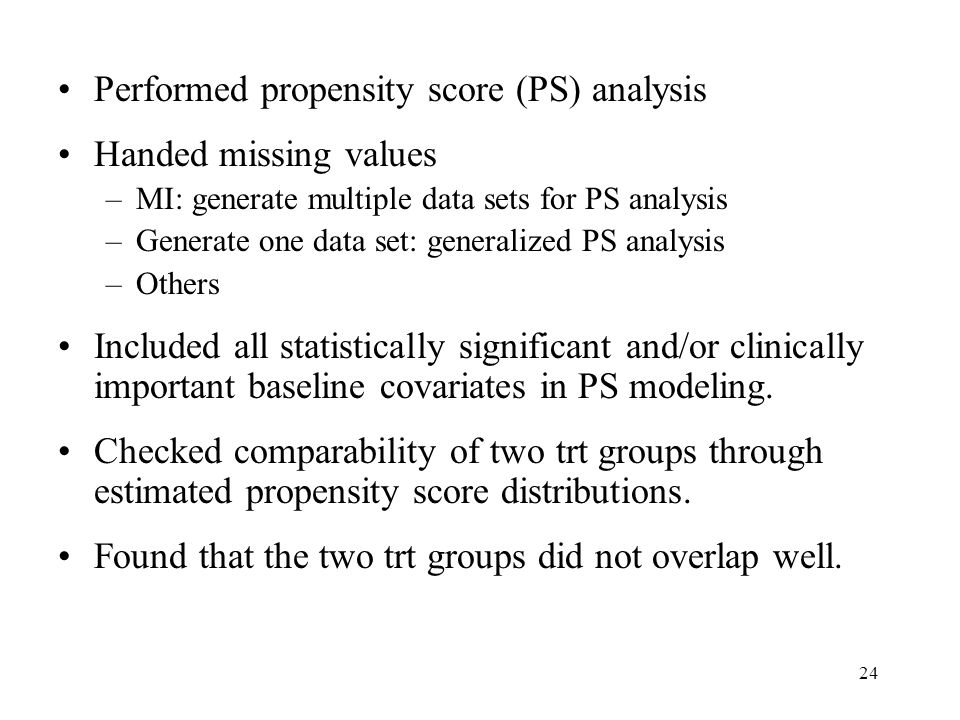 Performed propensity score (PS) analysis Handed missing values