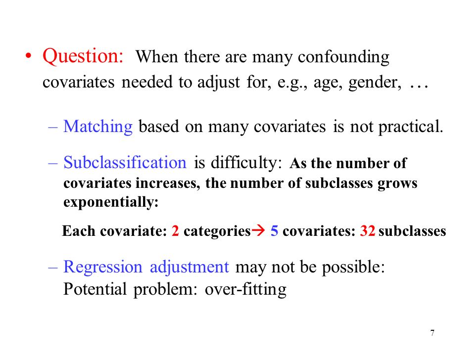 Each covariate: 2 categories 5 covariates: 32 subclasses