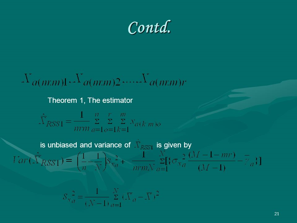 Contd. Theorem 1, The estimator is unbiased and variance of