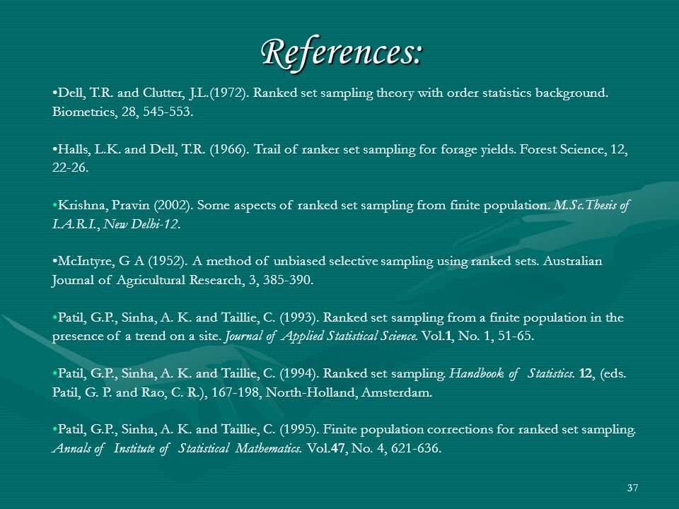 References: Dell, T.R. and Clutter, J.L.(1972). Ranked set sampling theory with order statistics background. Biometrics, 28, 545-553.