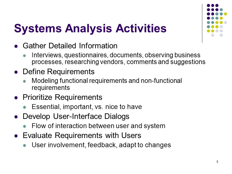 analysis activities for system development Information system development the application of information technology to systems development activities applies systems analysis methods to examine the.