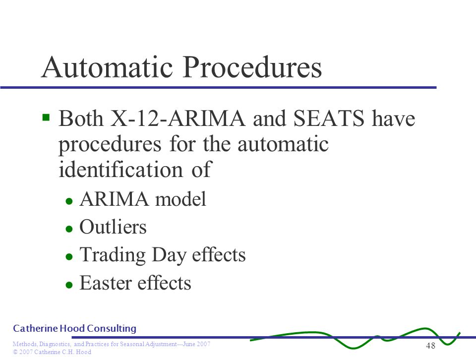 Automatic Procedures Both X-12-ARIMA and SEATS have procedures for the automatic identification of.