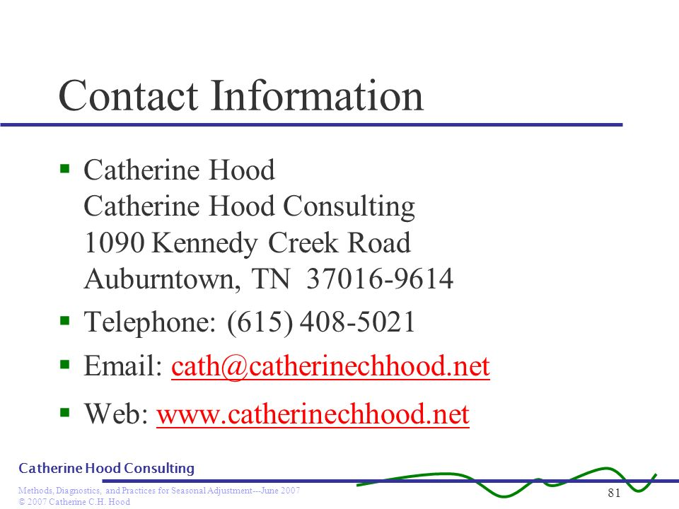 Contact Information Catherine Hood. Catherine Hood Consulting. 1090 Kennedy Creek Road. Auburntown, TN 37016-9614.