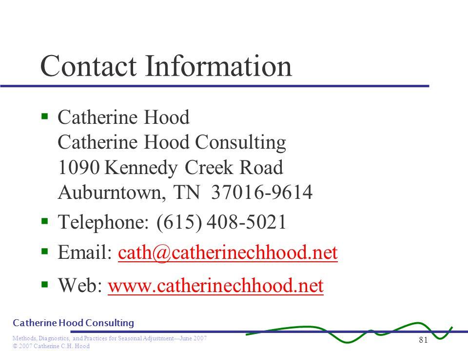 Contact InformationCatherine Hood. Catherine Hood Consulting. 1090 Kennedy Creek Road. Auburntown, TN 37016-9614.
