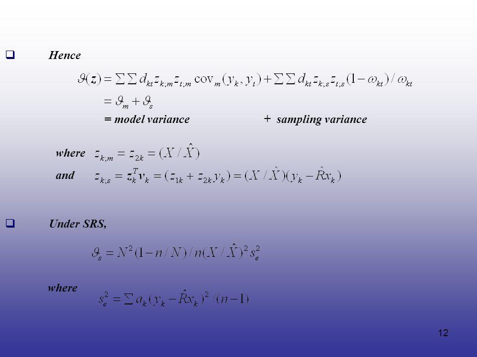 Hence = model variance + sampling variance where and Under SRS, where