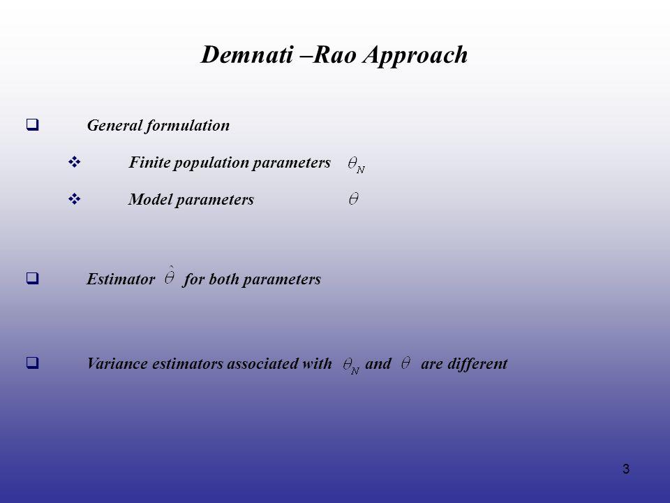 Demnati –Rao Approach General formulation Finite population parameters