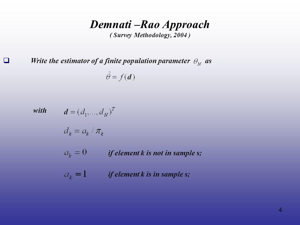 Demnati –Rao Approach ( Survey Methodology, 2004 )