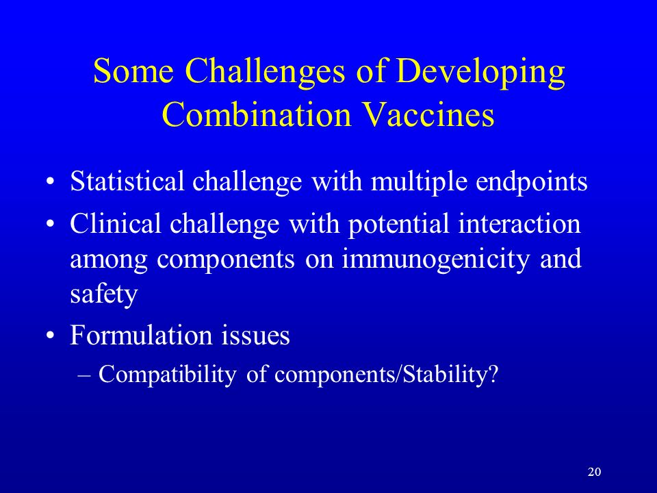 Some Challenges of Developing Combination Vaccines