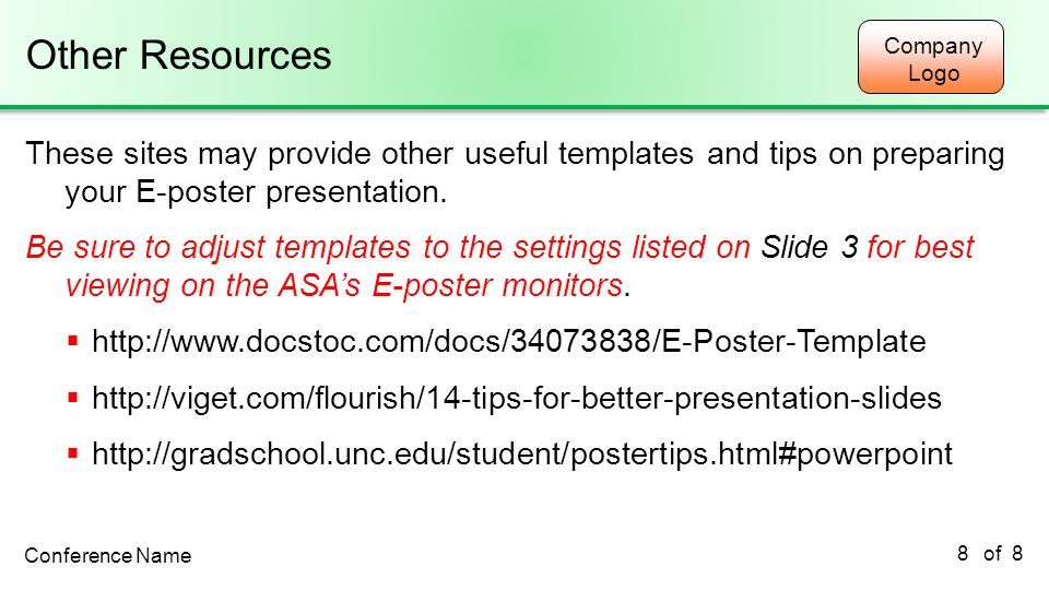 Other Resources 2/22/2011. These sites may provide other useful templates and tips on preparing your E-poster presentation.