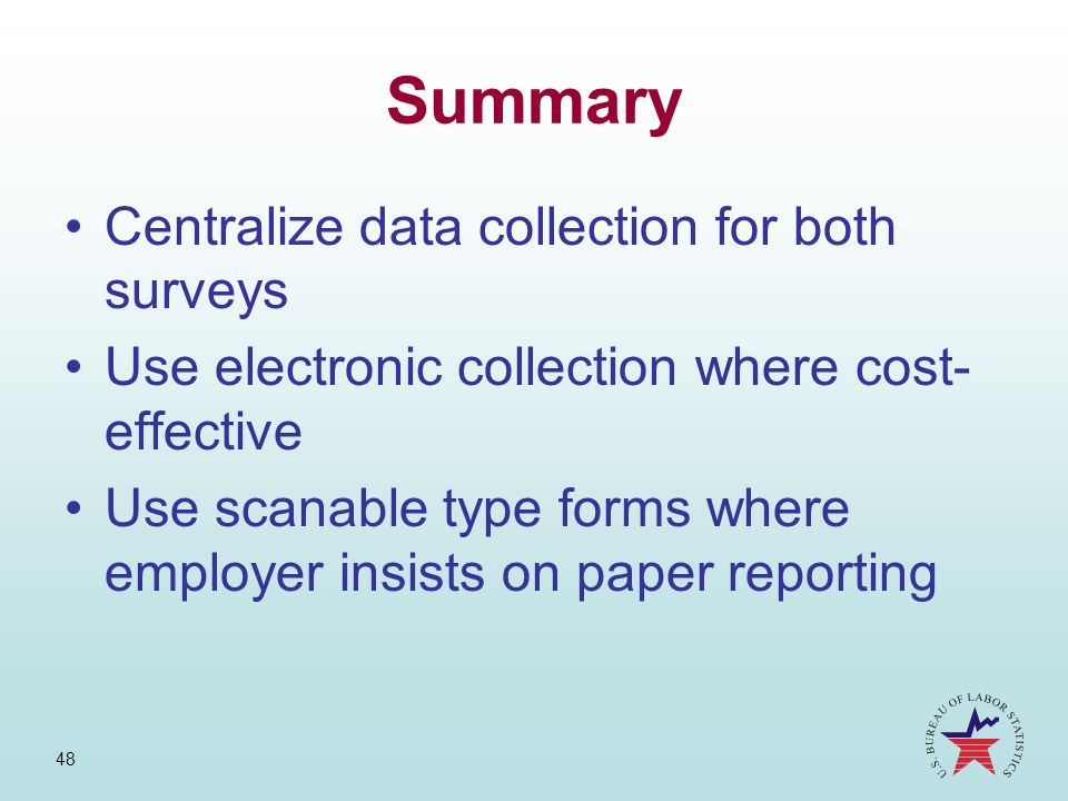 Summary Centralize data collection for both surveys