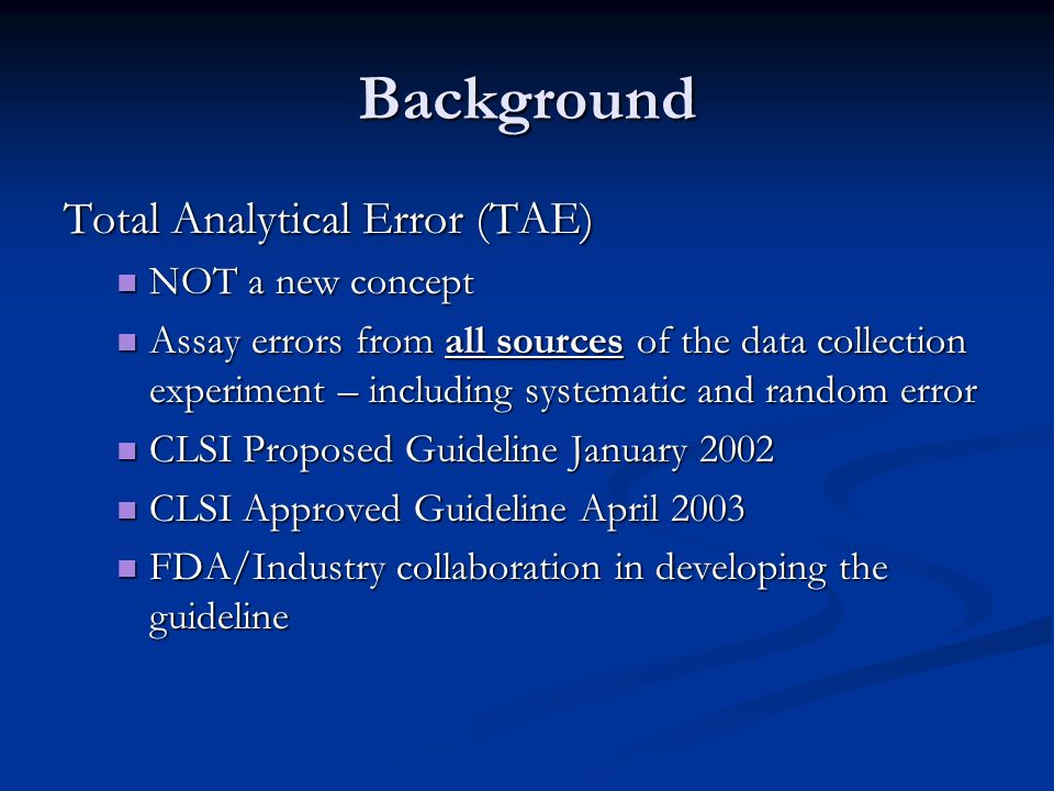 Background Total Analytical Error (TAE) NOT a new concept