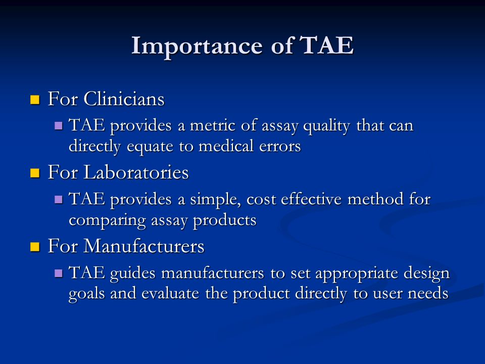 Importance of TAE For Clinicians For Laboratories For Manufacturers