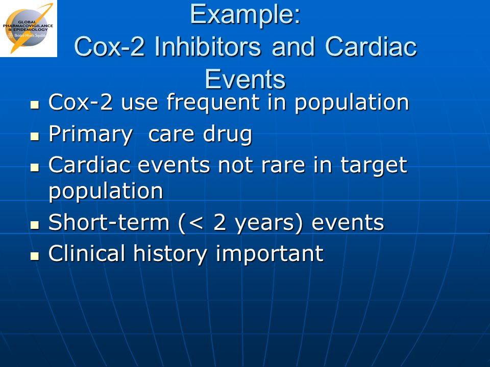 Example: Cox-2 Inhibitors and Cardiac Events