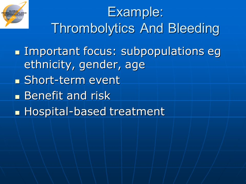 Example: Thrombolytics And Bleeding