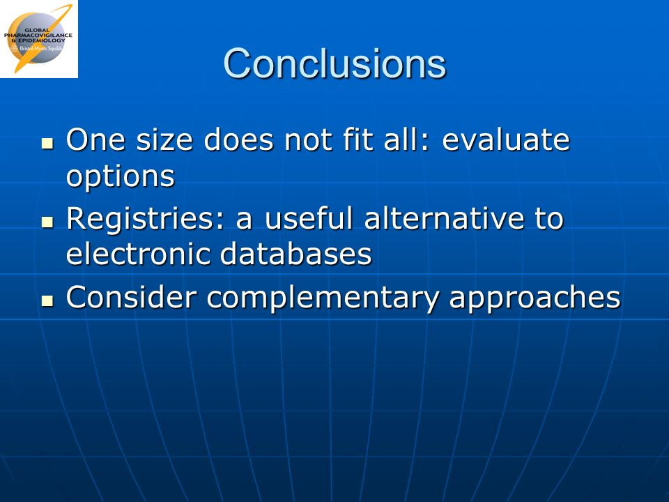 Conclusions One size does not fit all: evaluate options