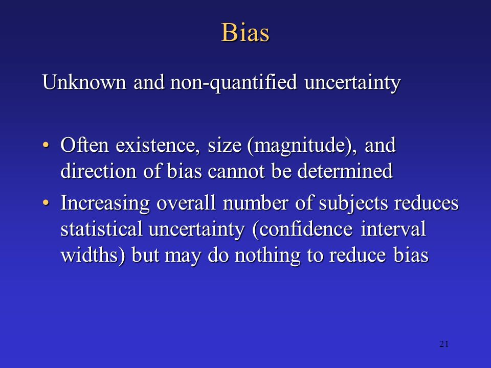 Bias Unknown and non-quantified uncertainty