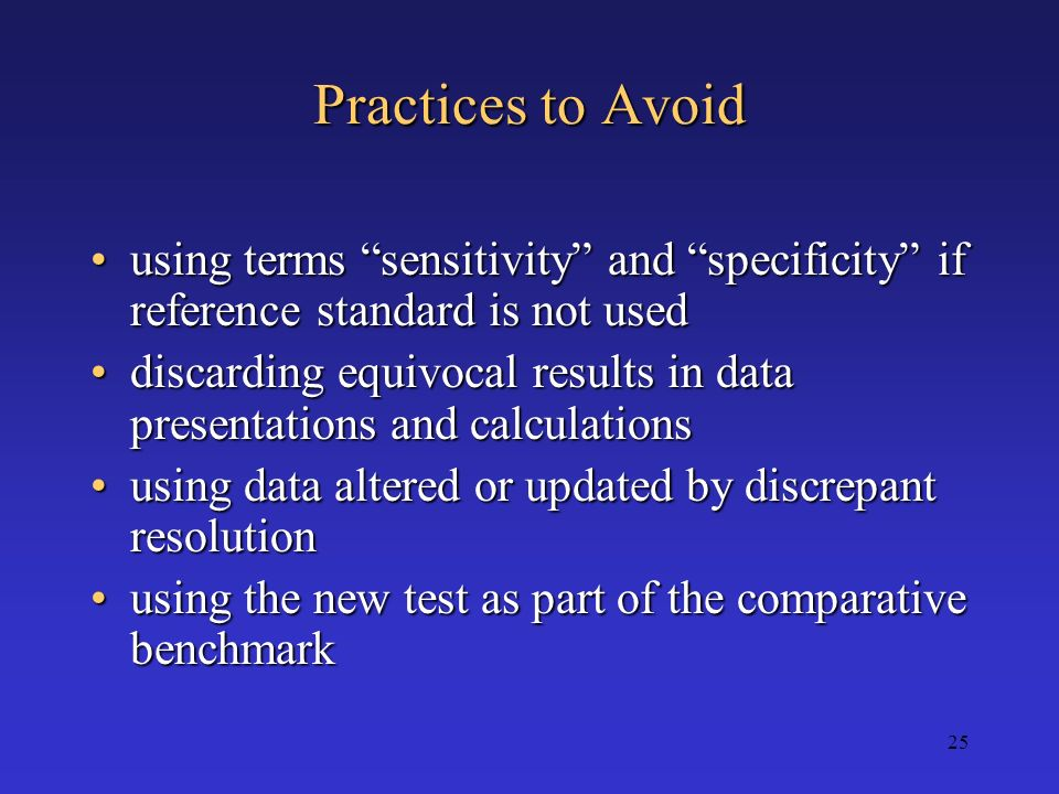 Practices to Avoid using terms sensitivity and specificity if reference standard is not used.