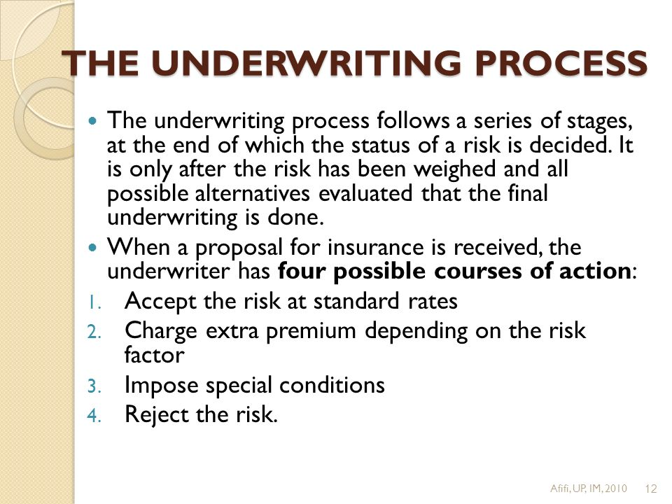 underwriting process in insurance Underwriting is the foundation of the insurance transaction process the term underwriter arose out of marine insurance in the 17 th century, merchants who were.
