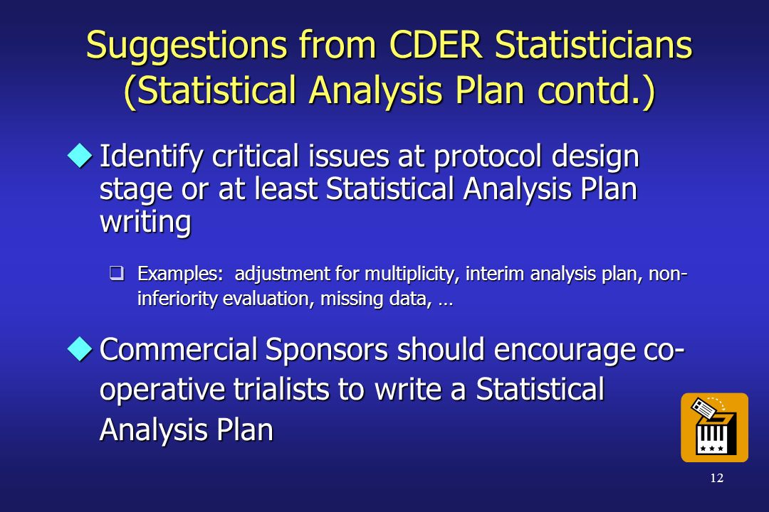 Suggestions from CDER Statisticians (Statistical Analysis Plan contd.)