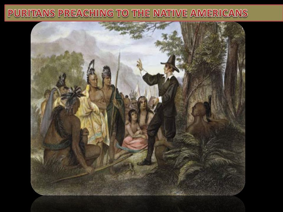 PURITANS PREACHING TO THE NATIVE AMERICANS