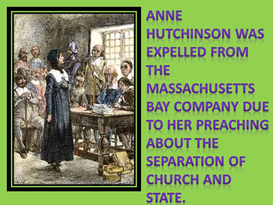 Anne Hutchinson was expelled from the Massachusetts