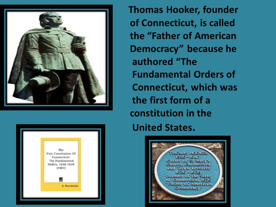 Thomas Hooker, founder of Connecticut, is called