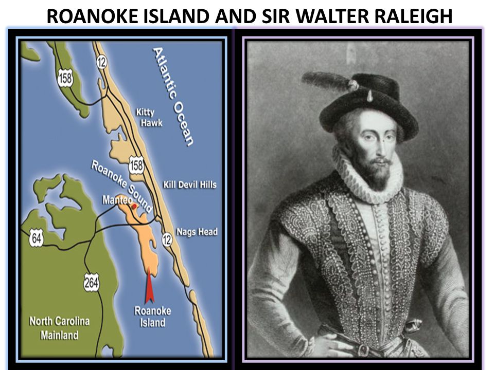 ROANOKE ISLAND AND SIR WALTER RALEIGH