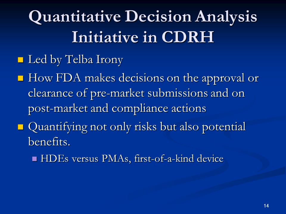 Quantitative Decision Analysis Initiative in CDRH