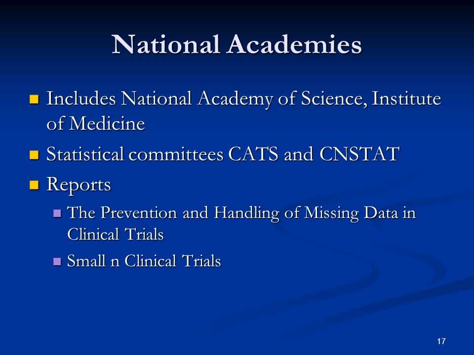 National Academies Includes National Academy of Science, Institute of Medicine. Statistical committees CATS and CNSTAT.
