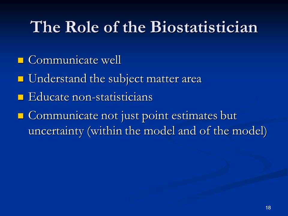 The Role of the Biostatistician