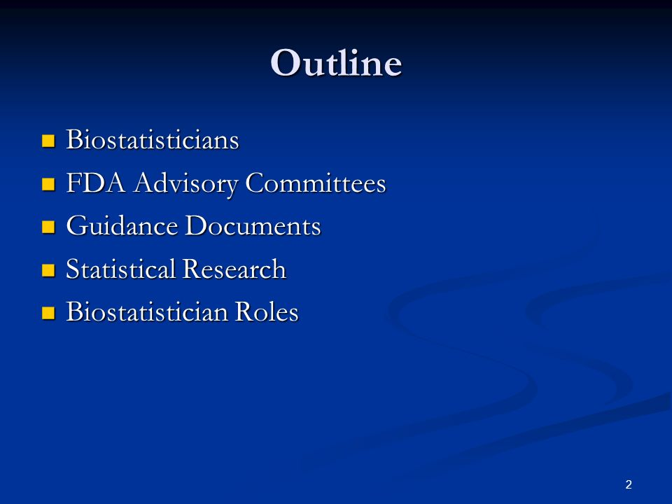 Outline Biostatisticians FDA Advisory Committees Guidance Documents