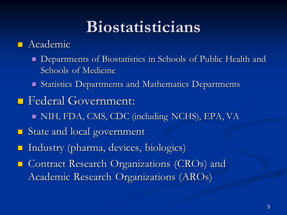 Biostatisticians Federal Government: Academic