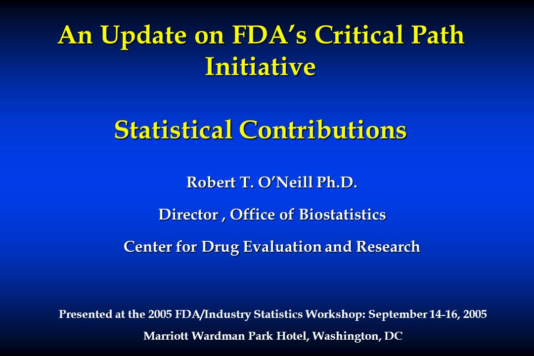 An Update on FDA's Critical Path Initiative Statistical Contributions